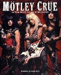 Motley Crue: A Visual History: 1983-2005