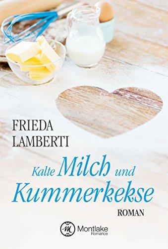 "Kalte Milch und Kummerkekse (""Kummerkekse""-Serie 1) von [Lamberti, Frieda]"