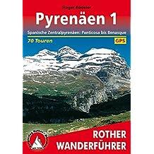 Pyrénées, tome 1 (en allemand) - Pyrenäen 1. Rother Wanderführer. Spanische Zentralpyrenäen: Panticosa bis Benasque.