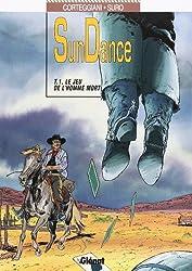 Sundance, Tome 1 : Le jeu de l'homme mort