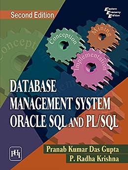 DATABASE MANAGEMENT SYSTEM ORACLE SQL AND PL/SQL by [DAS GUPTA, PRANAB KUMAR, KRISHNA, P. RADHA]