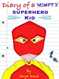Diary of a Superhero Kid by Boyd Brent