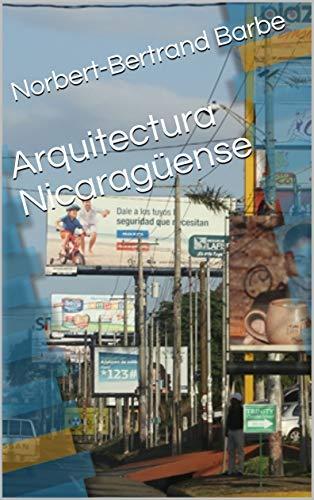 Arquitectura Nicaragüense (Arquitectura y Diseño nº 1) por Norbert-Bertrand Barbe