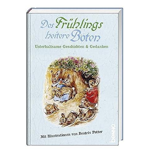 Des Frühlings heitere Boten: Unterhaltsame Geschichten & Gedanken (Beatrix Potter Frühling)