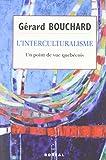 Telecharger Livres L Interculturalisme Un point de vue Quebecois (PDF,EPUB,MOBI) gratuits en Francaise