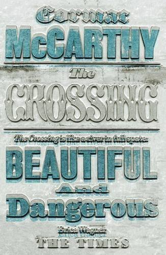The Crossing (Border Trilogy 2) by McCarthy, Cormac (2010)