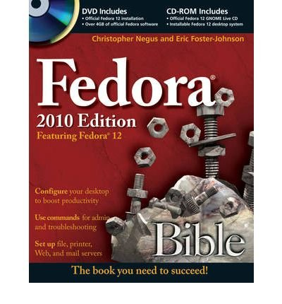 [(Fedora Bible 2010 Edition: Featuring Fedora Linux 12)] [by: Christopher Negus]