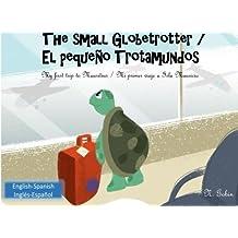 The small Globetrotter / El pequeno Trotamundos: Bilingual children's book from 1 - 6 years (English - Spanish) libro bilingue para ninos (ingles - ... Mauritius - Mi primer viaje a Isla Mauricio