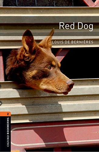 The Oxford Bookworms Library: Red Dog Level 2 (Oxford Bookworms Library: Stage 2) -