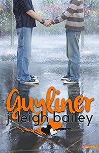 Guyliner par  J. Leigh Bailey