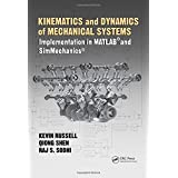 Kinematics and Dynamics of Mechanical Systems: Implementation in MATLAB® and SimMechanics®