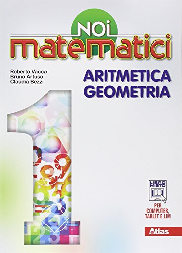 Noi matematici. Aritmetica. Geometria. Per la Scuola media. Con e-book. Con espansione online: 1
