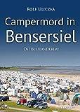 Image of Campermord in Bensersiel. Ostfrieslandkrimi (Die Kommissare Bert Linnig und Nina Jürgens ermitteln 6)