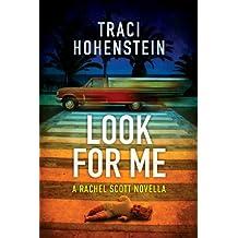 Look For Me (A Rachel Scott prequel) (A Rachel Scott Adventure) (English Edition)