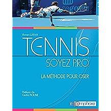 Tennis - Soyez P.R.O.: La méthode pour oser (Sports)