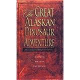 The Great Alaskan Dinosaur Adventure by Buddy Davis (1998-08-01)