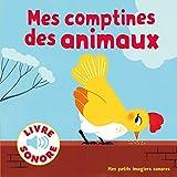 Mes comptines des animaux: 6 images à regarder, 6 comptines à écouter