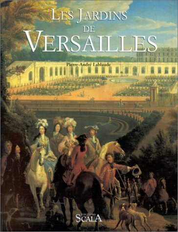 The Gardens of Versailles by Lablaude, Pierre-Andr (2005) Paperback
