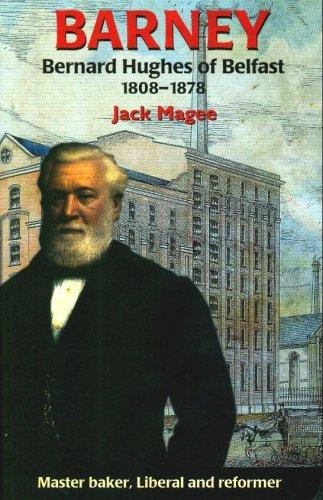 barney-bernard-hughes-of-belfast-1808-1878-master-baker-liberal-and-reformer