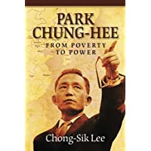 Park Chung-Hee: From Poverty to Power by Prof Chong-Sik Lee (2012-03-29)
