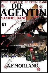 Die Agentin - Sammelband #1: Fünf Thriller in einem Band (Die Agentin Sammelband)