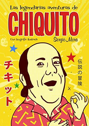Las legendarias aventuras de Chiquito (temas de hoy) por Sergio Mora