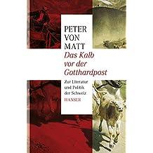 Das Kalb vor der Gotthardpost: Zur Literatur und Politik der Schweiz