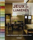Jeux de lumières : Le guide indispensable pour réussir l'éclairage de sa maison
