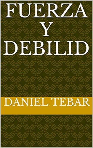 Fuerza y debilid por Daniel Tebar