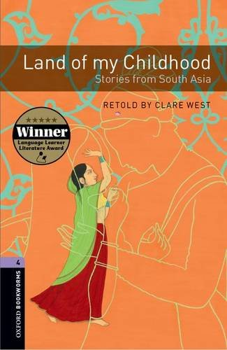Oxford Bookworms Library: Level 4:: Land of my Childhood: Stories from South Asia: 1400 Headwords (Oxford Bookworms ELT) por Clare West