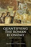 Quantifying the Roman Economy: Methods and Problems