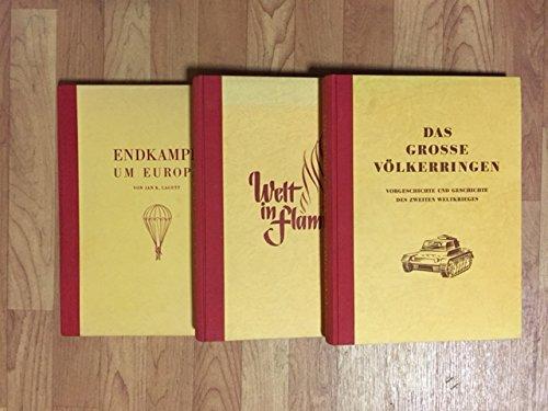 Endkampf um Europa / Das grosse Völkerringen - Vorgeschichte und Geschichte des Zweiten Weltkrieges / Welt in Flamen - Band II: Das grosse Völkerringen (3 Bücher)