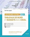 Tableaux de bord et budgets avec Excel - Focus - 61 fiches opérationnelles - 61conseils personnalisés - 61 cas pratiques - 100 illstrations. Cd inclus matrices Excel complètes