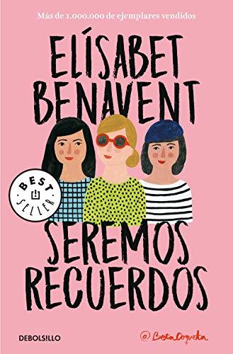 Seremos recuerdos (Canciones y recuerdos 2) (BEST SELLER) por Elísabet Benavent