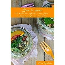 Sur le pouce: 20 recettes bio, végétales et sans gluten à déguster sur place ou à emporter