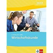 Wirtschaftskunde / Ausgabe 2017: Wirtschaftskunde / Schülerbuch: Ausgabe 2017