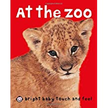 At the Zoo (Bright Baby Touch and Feel)