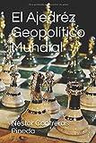 El Ajedréz Geopolítico Mundial (Colección Geopolítica)