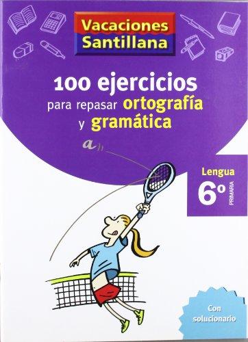 Vacaciónes Santillana, lengua, ortografía y gramática, 6 Educación PriMaría. Cuaderno - 9788429407884 por Varios autores