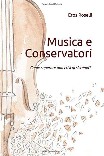 Musica e conservatori: come superare una crisi di sistema?