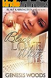 Black Love White Lies: A BWWM Romance