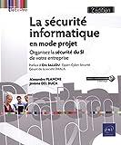 La sécurité informatique en mode projet - Organisez la sécurité du SI de votre entreprise...