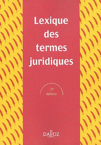 Lexique des termes juridiques 2005 par Raymond Guillien
