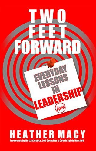 Two Feet Forward: Everyday Lessons in Leadership (English Edition)