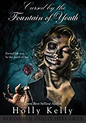 Cursed by the Fountain of Youth (Unnatural States of America Book 1) (English Edition)