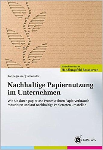Papier Unternehmen K Und (Nachhaltige Papiernutzung im Unternehmen: Wie Sie durch papierlose Prozesse Ihren Papierverbrauch reduzieren und auf nachhaltige Papierarten umstellen.)