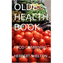 OLDE HEALTH BOOK: FOOD COMBINING (OLDE HEALTH BOOKS) (English Edition)