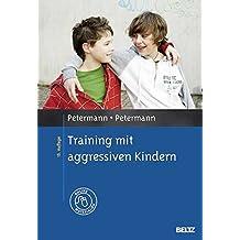 Training mit aggressiven Kindern: Mit Online-Materialien (Materialien für die klinische Praxis)