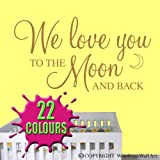 We love you to the moon and back - Nursery Wall Quote (Medium)