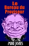 Le Bureau Du Proviseur (French Edition)